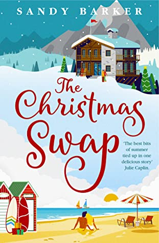 The Christmas Swap: A wonderfully festive Christmas romance for fans of The Holiday by Sandy Barker