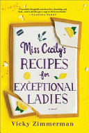 Miss Cecily's Recipes for Exceptional Ladies by Vicky Zimmerman